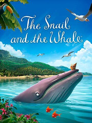 Улитка и кит / The Snail and the Whale (2019)